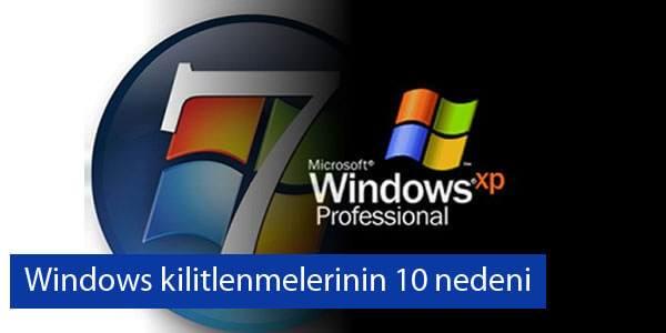 Windows kilitlenmelerinin 10 nedeni