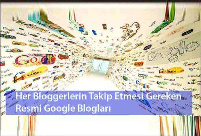 Bloggerlerin Takip Etmesi Gereken Resmi Google Blogları