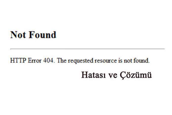 HTTP Error 404. The Requested resource is not found hatası ve çözümü
