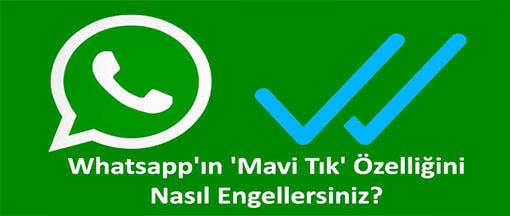 Whatsapp'ın 'Mavi Tık' özelliğini nasıl engellersiniz