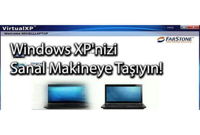 Windows XP'nizi sanal makineye taşıyın!