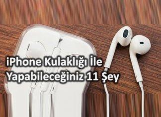 iPhone Kulaklığı İle Yapabileceğiniz 11 Şey